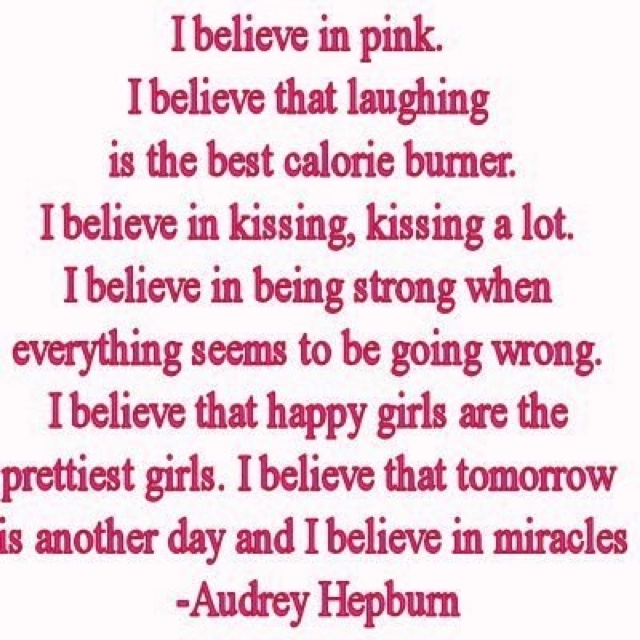 For my friend Marty- The Pink girl!Thoughts, Inspiration, Cute Quotes, Audrey Hepburn, Audreyhepburn, Pink, Favorite Quotes, Living, A Quotes