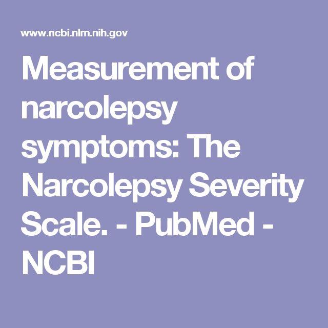 Measurement of narcolepsy symptoms: The Narcolepsy Severity Scale.  - PubMed - NCBI