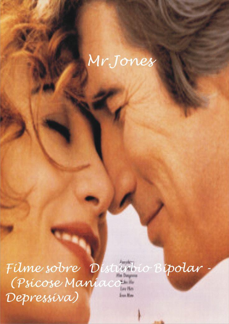 Mr.Jones – Filme sobre Distúrbio Bipolar – (Psicose Maníaco Depressiva)