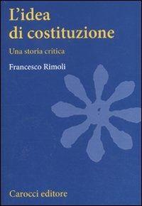 Prezzi e Sconti: #L' l' idea di costituzione. una storia New  ad Euro 24.00 in #Carocci #Libri