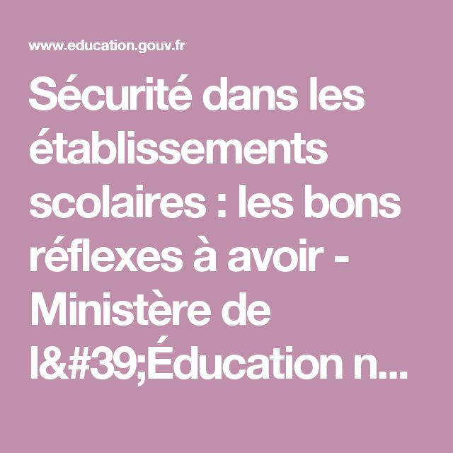 Sécurité dans les établissements scolaires : les bons réflexes à avoir  - Ministère de l'Éducation nationale, de l'Enseignement supérieur et de la Recherche