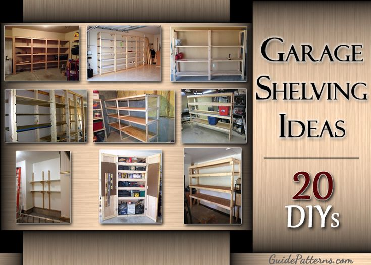 20 Diy Garage Shelving Ideas Guide Patterns Garage