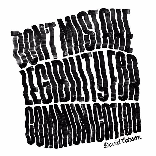 """""""Don't mistake legibility for communication."""" —David Carson #designquote by @vndlzr #typography #graphicdesign"""