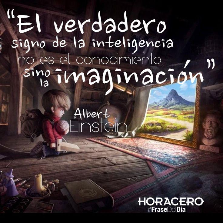 """""""El verdadero signo de la inteligencia no es el conocimiento sino la imaginación"""" Albert Einstein #Frases #FraseDelDía"""