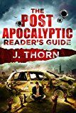 Free Kindle Book -   The Post-Apocalyptic Reader's Guide: The Ultimate Stockpile of Post-Apocalyptic and Dystopian Books, Movies, Television, Games & More