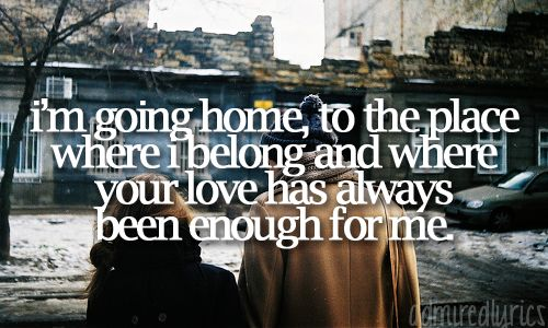 "I can't help but appreciate this quote from ""Home"" by Daughtry.  Now if you will excuse me, I have to go help my wife up off the floor.  I am pretty sure I just heard her faint at the shock of my posting a Daughtry quote..."