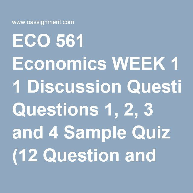 eco 561 week 6 quiz Quiz solution university of phoenix economics eco 561 561 - spring 2015   eco 561 week 6 knowledge check university of phoenix economics.