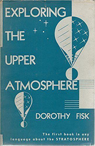 Exploring The Upper Atmosphere: Amazon.co.uk: Dorothy Fisk: Books