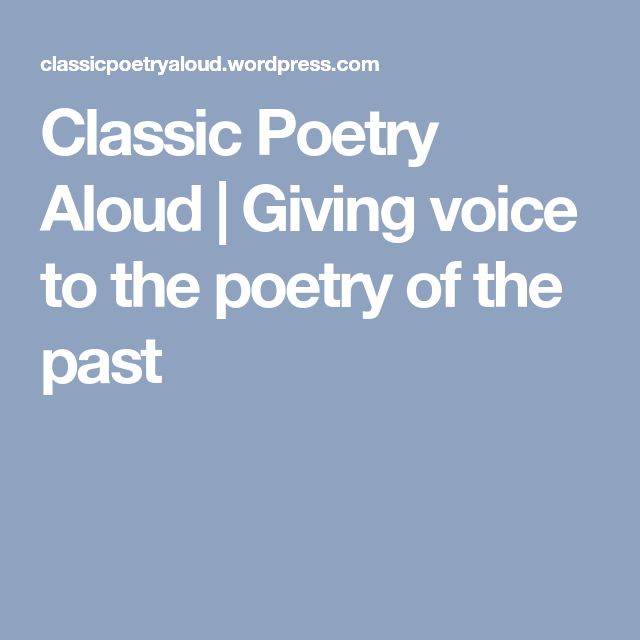 Classic Poetry Aloud | Giving voice to the poetry of the past