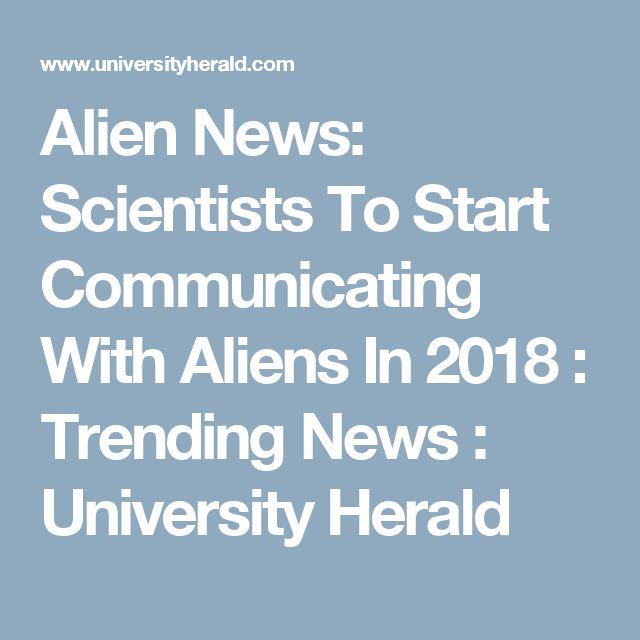 Alien News: Scientists To Start Communicating With Aliens In 2018 : Trending News : University Herald