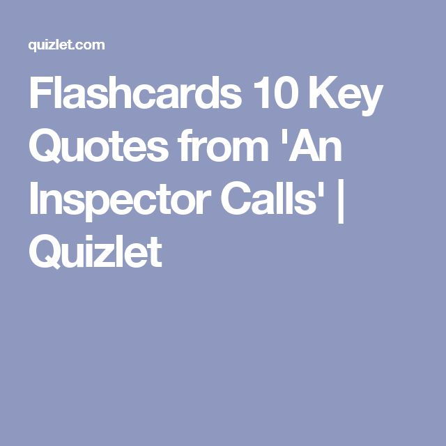 Flashcards 10 Key Quotes from 'An Inspector Calls' | Quizlet
