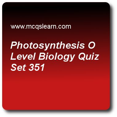 Photosynthesis O Level Biology Quizzes: O level biology Quiz 351 Questions and Answers - Practice biology quizzes based questions and answers to study photosynthesis o level biology quiz with answers. Practice MCQs to test learning on photosynthesis: o level biology, mode of action of heart, mammalian skin, structure of mammalian skin, heart: o level biology quizzes. Online photosynthesis o level biology worksheets has study guide as due to chemical energy, water and carbon dioxide are..