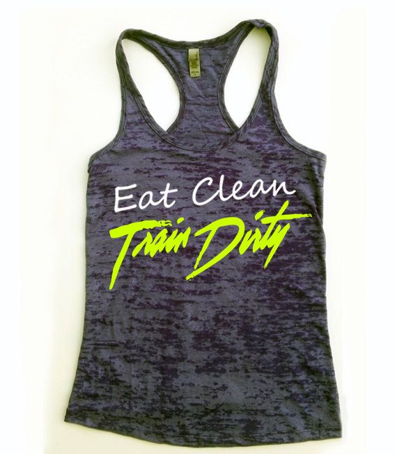 Eat Clean Train Dirty Workout Tank top Racerback Fitness Tank Top