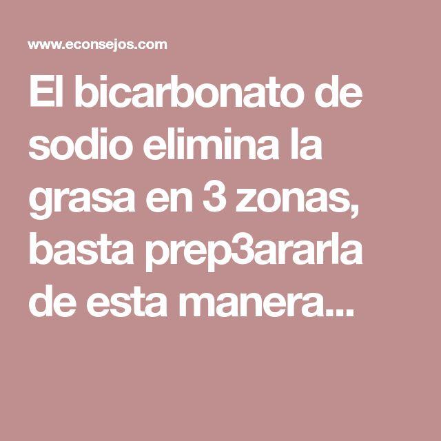 El bicarbonato de sodio elimina la grasa en 3 zonas, basta prep3ararla de esta manera...