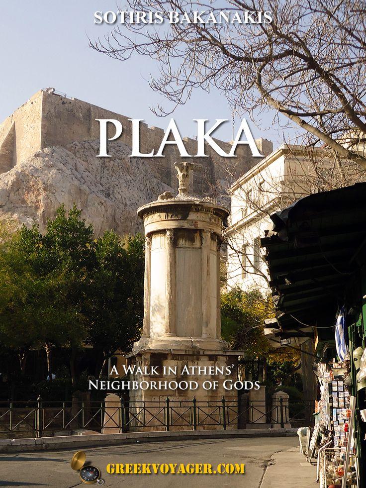 Plaka, Athens. http://www.amazon.com/Athens-Plaka-walk-neighborhood-Gods-ebook/dp/B00D369OEQ/ref=sr_1_13?s=digital-text&ie=UTF8&qid=1455605950&sr=1-13&keywords=plaka
