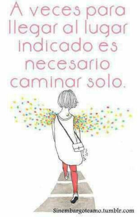 Sometimes, in order to get to the right place, it is necessary to walk alone