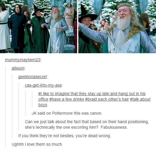 "harry potter Dumbledore and Minerva ""I also think in this scene Dumbledore is sort of sparing Harry and the other Triwizard contestants from a lot of attention on their less than perfect dance moves :)"" -tumblr"