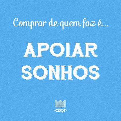 Acesse para conhecer o movimento: www.comprodequemfaz.com.br