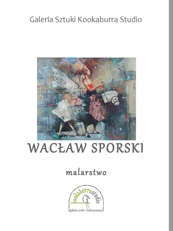 Wacław sporski malarstwo kolekcja galerii sztuki kookaburra studio  Sztuka w sieci! Wacław sporski malarstwo kolekcja galerii sztuki kookaburra studio