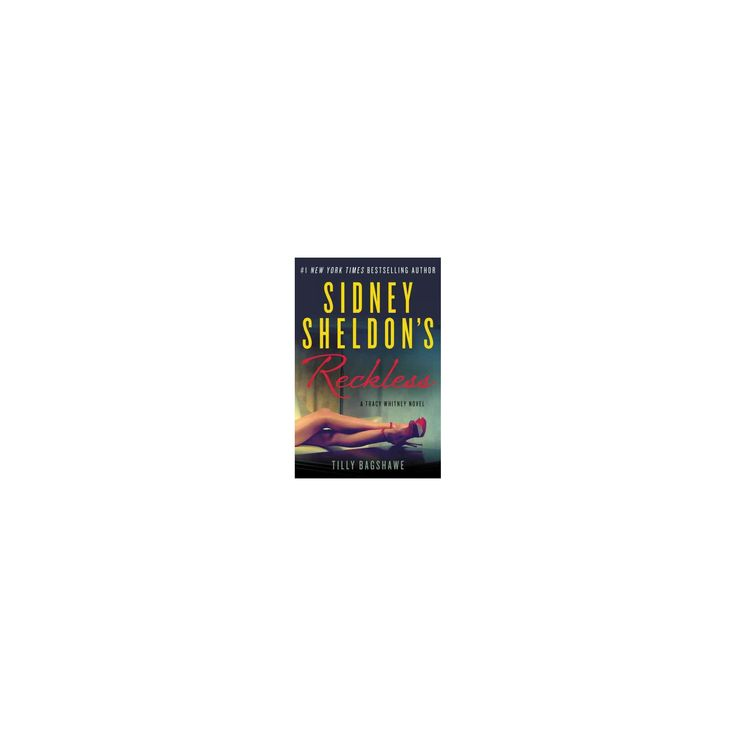 Sidney Sheldon's Reckless (Hardcover) (Sidney Sheldon & Tilly Bagshawe)