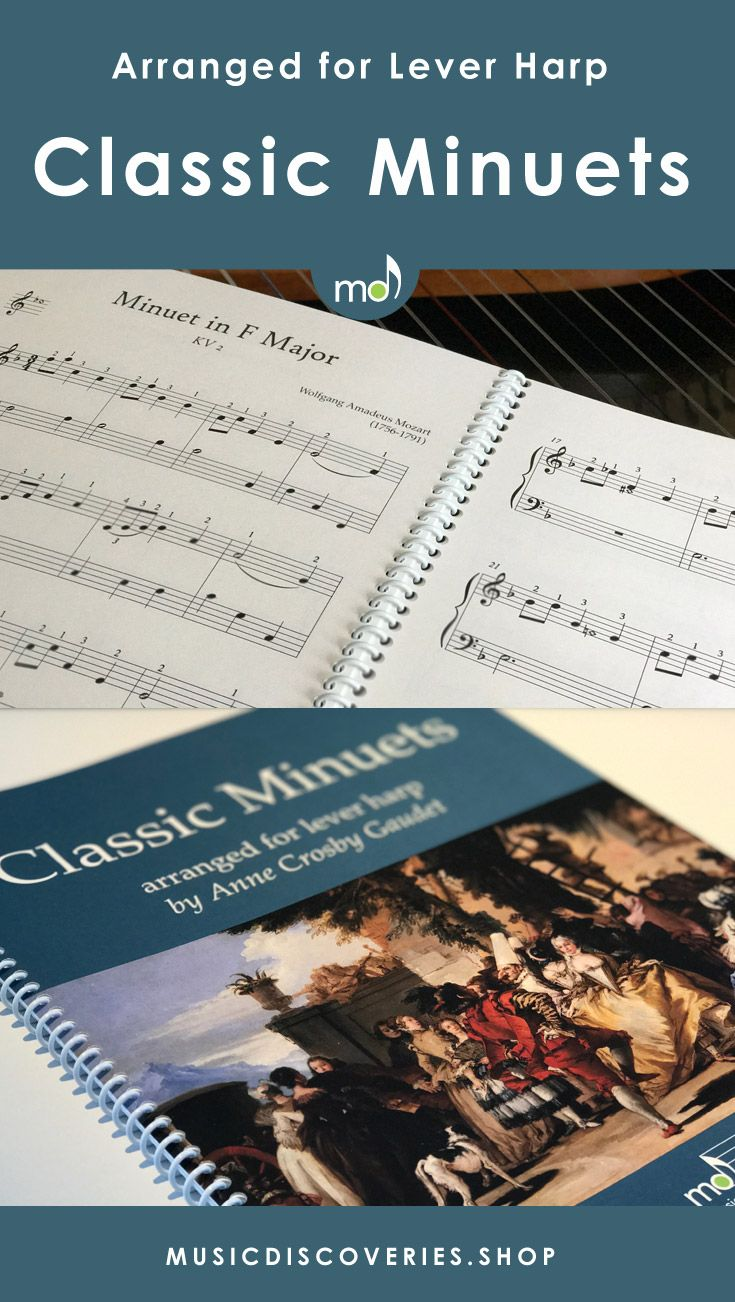 11 classic minuets arranged for lever harp by Anne Crosby Gaudet. #harp