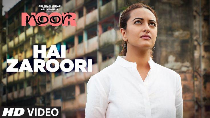 "Hai Zaroori Video Song | NOOR | Sonakshi Sinha | Prakriti Kakar | Amaal Mallik | T-Series - WATCH VIDEO HERE -> http://philippinesonline.info/trending-video/hai-zaroori-video-song-noor-sonakshi-sinha-prakriti-kakar-amaal-mallik-t-series/   Gulshan Kumar in association with Abundantia presents the video song ""Hai Zaroori "" from the upcoming Bollywood movie ""NOOR"" produced by Bhushan Kumar, Krishan Kumar  &Vikram Malhotra. Noor is an upcoming Indian"