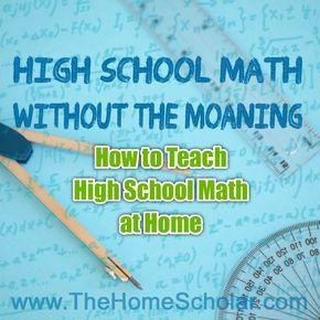 #Homeschool High School Math Without the Moaning @Jessica Watson