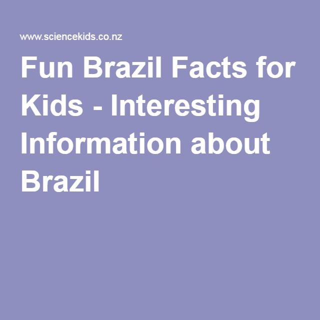 Fun Brazil Facts for Kids - Interesting Information about Brazil