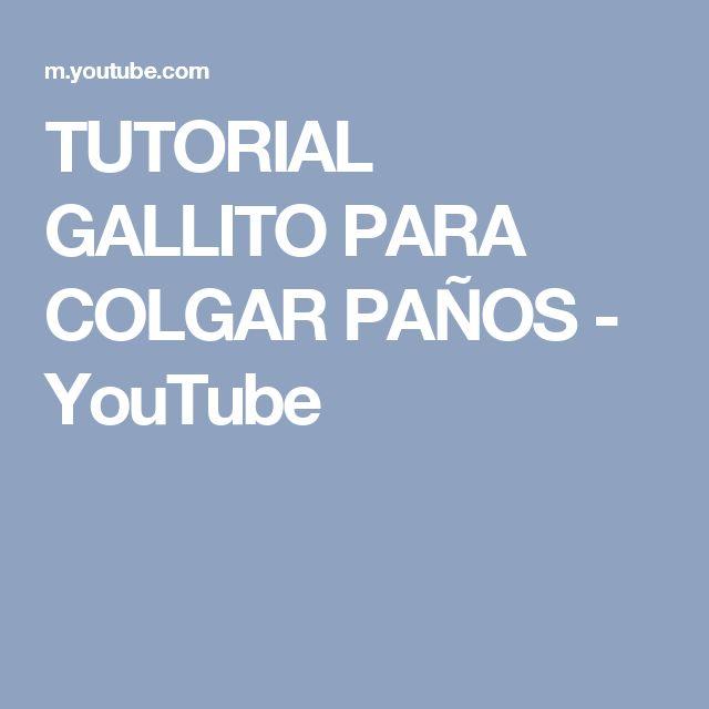 TUTORIAL   GALLITO PARA COLGAR PAÑOS - YouTube