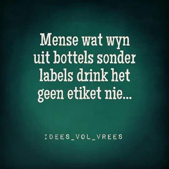 Idees vol vrees Mense wat wyn uit bottels sonder labels drink het nir etiket nie...