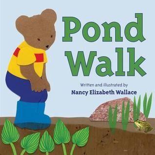 Pond Walk by Nancy Elizabeth Wallace.  Preschool ST.