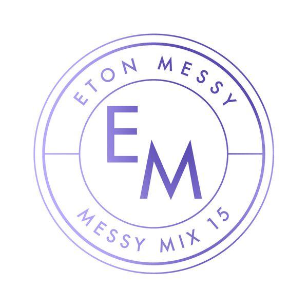 """Check out """"Eton Messy Mix #15"""" by Eton Messy on Mixcloud"""