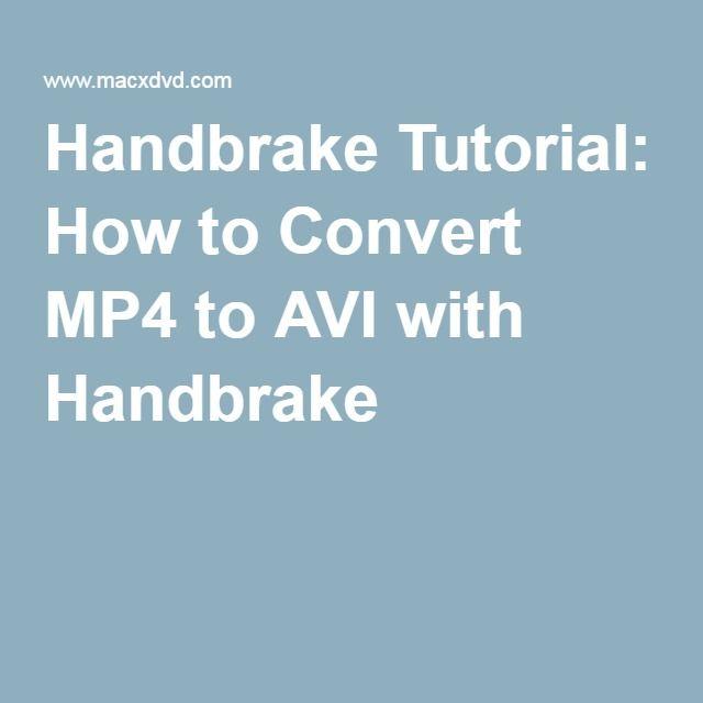 Handbrake Tutorial: How to Convert MP4 to AVI with Handbrake