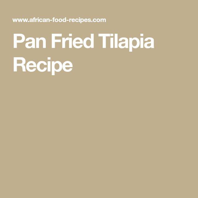 Pan Fried Tilapia Recipe