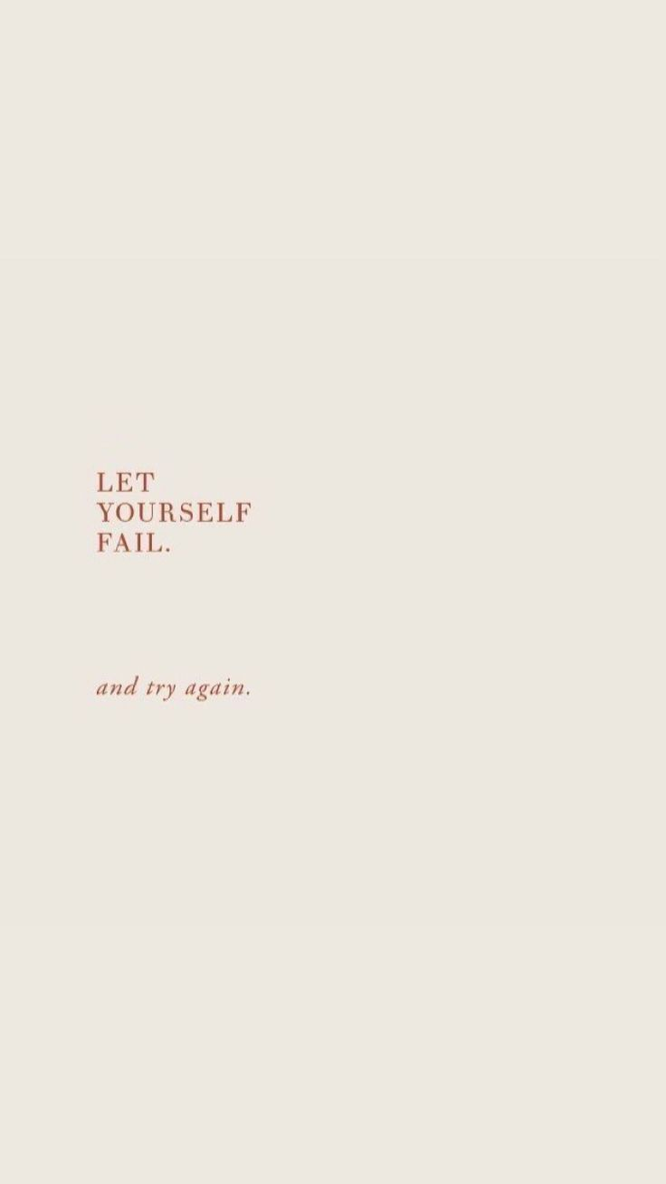 Let Yourself Fail And Try Again Inspiring Words Inspirational Quotes Quotes To Live By Encouraging Words Quotes Quotes To Live By Quotes To Live By Wise