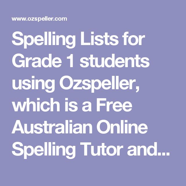 Spelling Lists for Grade 1 students using Ozspeller, which is a Free Australian Online Spelling Tutor and Game for students and everyone wanting to improve their spelling skills. It features spoken (voiced) words, hints, dictionary and sentence prompts, and a large selection of word lists for all school grades.