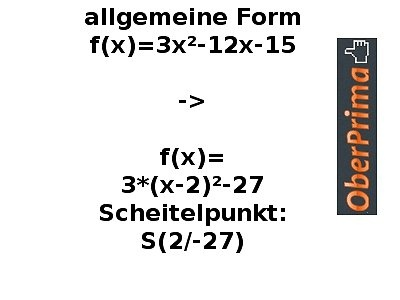 Allgemeine quadratische Funktionsgleichung in Scheitelpunkt umwandeln Video