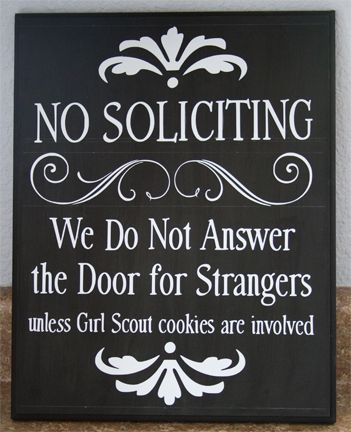 1000 ideas about no soliciting signs on pinterest no - Funny soliciting signs ...
