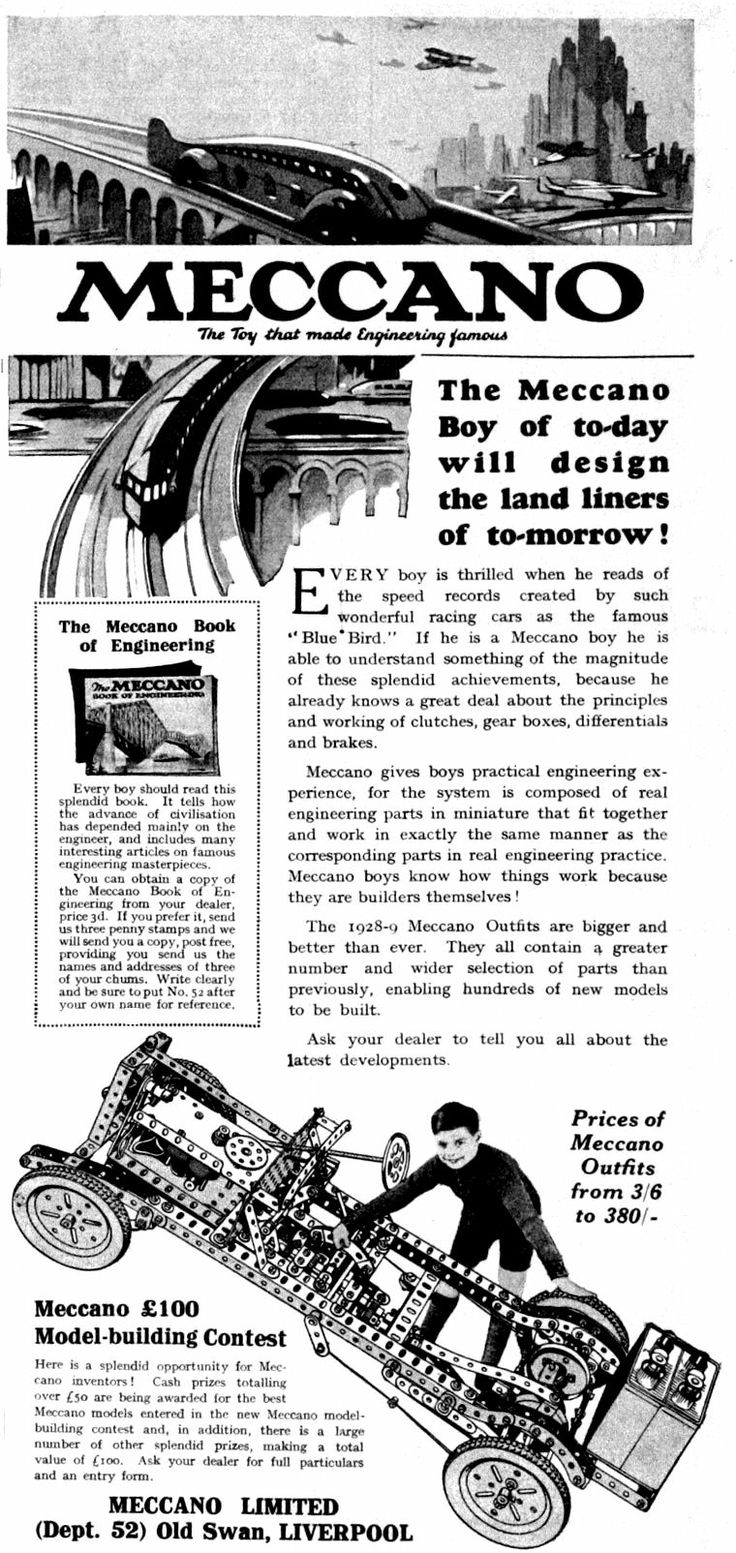 """1920 Meccano Toy Advert : 1901 Frank Hornby, a clerk from Liverpool, England, invented and patented a new toy called """"Mechanics Made Easy"""" that was based on the principles of mechanical engineering. It was a model construction kit consisting of perforated metal strips, plates and girders, with wheels, pulleys, gears and axles for mechanisms and motion, and nuts and bolts to connect the pieces."""