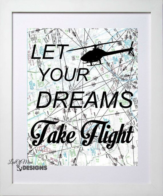 Helicopter Pilot Gift Decor Let Your Dreams by LuvOfMineDesigns