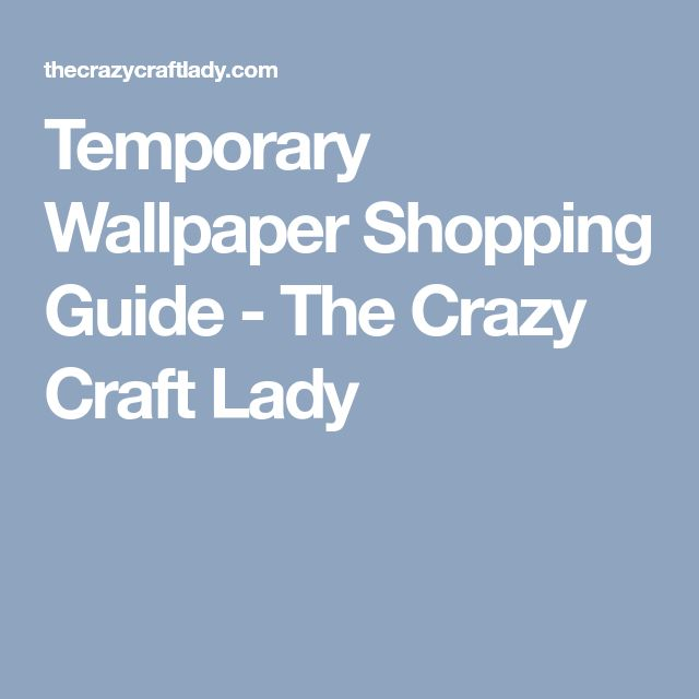 Temporary Wallpaper Shopping Guide - The Crazy Craft Lady