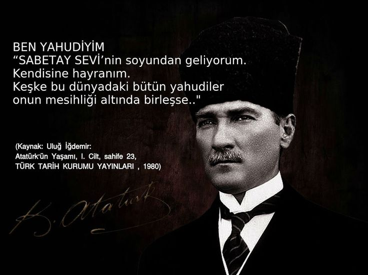 (Kaynak: Uluğ İğdemir: Atatürk'ün Yaşamı, I. Cilt, sahife 23, TÜRK TARİH KURUMU YAYINLARI , 1980) Atatürk mason Yahudi Sabatayist
