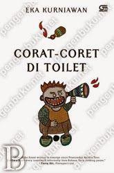 """""""Aku tak percaya bapak-bapak anggota dewan, aku lebih percaya kepada dinding toilet.""""   """"Nada komedi-satirnya cukup kuat dalam Corat-coret di Toilet. Cerdas juga usahanya mengangkat hal kecil yang remeh-temeh menjadi problem kemanusiaan."""" — Maman S. Mahayana; Media Indonesia."""