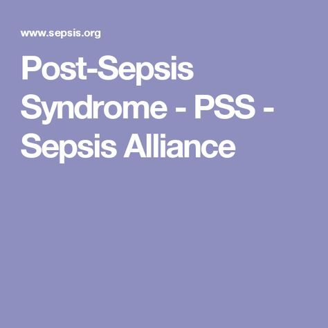 Post-Sepsis Syndrome - PSS - Sepsis Alliance