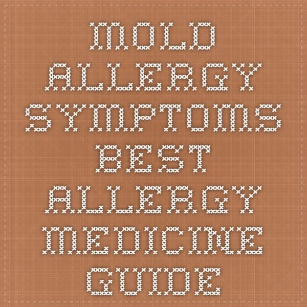 Mold Allergy Symptoms - Best Allergy Medicine Guide
