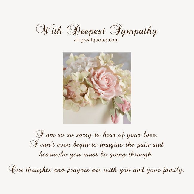 With Deepest Sympathy I am so so sorry to hear of your loss Sympathy Cards