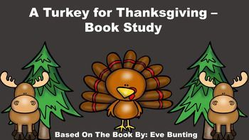"""This product goes along with the book """"A Turkey for Thanksgiving"""" by Eve Bunting. It includes:  a review quiz, glossary page, vocabulary review, sequencing strips, writing paper, and 16 turkey word cards."""