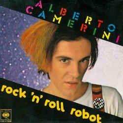 Rock'n'roll robot - 1981 #AlbertoCamerini #musica #anni80 #music #80s #video