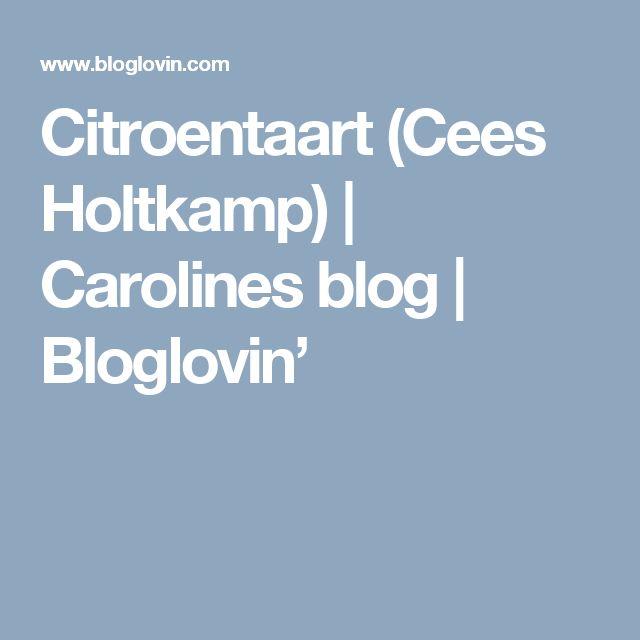 Citroentaart (Cees Holtkamp) | Carolines blog | Bloglovin'
