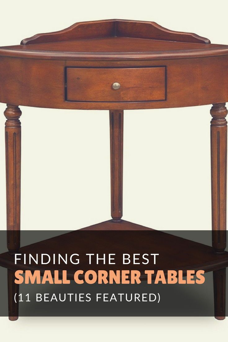 - Finding The Best Small Corner Tables (11 Beauties Featured